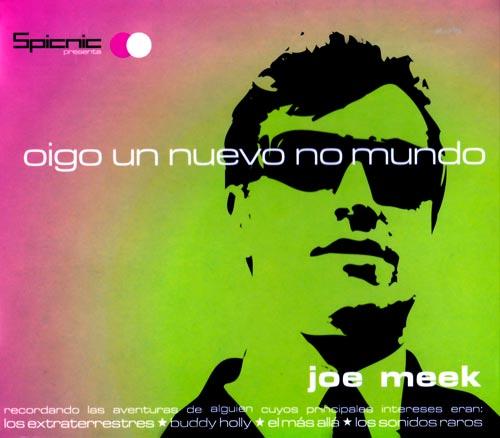 Joe Meek - Oigo un nuevo no mundo (Spicnic 19)