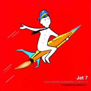 Jet7 - Nacho Canut - Electroconvulsionismo compacto